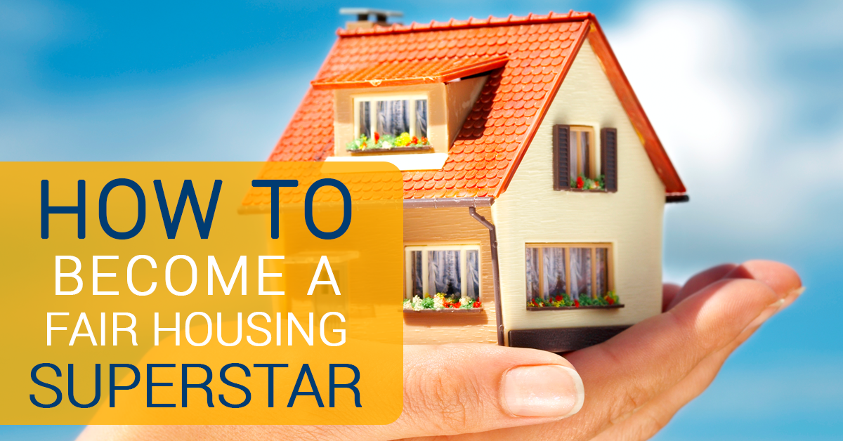 How to become a fair housing superstar